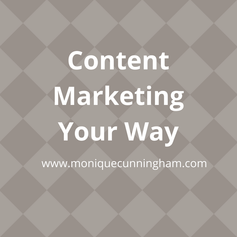 Content Marketing Your Way